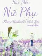 Hào Môn Nữ Phụ Không Muốn Có Tình Yêu
